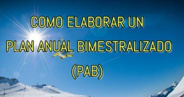 ELABORACIÓN PLAN ANUAL BIMESTRALIZADO (PAB)