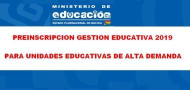 Preinscripción Gestión Educativa 2019 Para Unidades Educativas De Alta Demanda