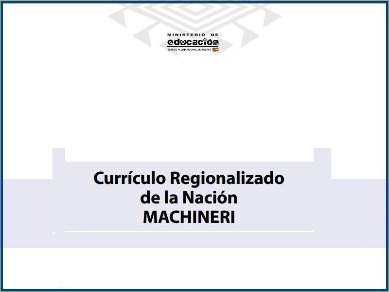 curriculo regionalizado de la nacion machineri