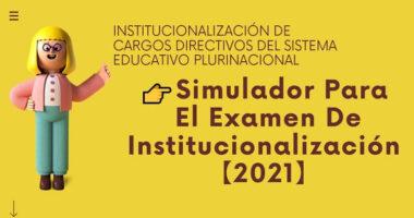 Simulador Para El Examen De Institucionalización【2021】Con Temporizador