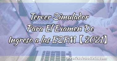 Tercer Simulador Para El Examen De Ingreso a las ESFM【2021】